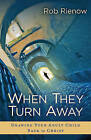 When They Turn Away: Drawing Your Adult Child Back to Christ by Rob Rienow (Paperback / softback, 2010)