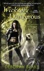 Wickedly Dangerous: A Baba Yaga Novel by Deborah Blake (Paperback, 2014)