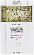 ORIGENES - COMMENTARII IN EPISTULAM AD ROMANOS 2. RöMERBRIEFKOMMENTAR