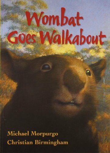 Wombat Goes Walkabout by Morpurgo, Michael Book The Cheap Fast Free Post