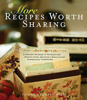 More Recipes Worth Sharing: A Second Helping of Recipes and Stories from America's Most-Loved Community Cookbooks by Favorite Recipes Press (FRP) (Hardback, 2010)
