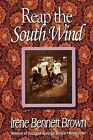 Reap the Southwind by Irene Bennett Brown (Paperback / softback, 2012)
