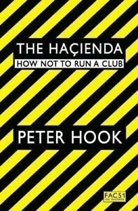 The-Hacienda-How-Not-to-Run-a-Club-by-Peter-Hook