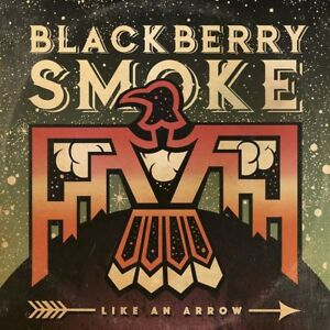 BLACKBERRY SMOKE - LIKE AN ARROW CD NEW! - Weinstadt, Deutschland - BLACKBERRY SMOKE - LIKE AN ARROW CD NEW! - Weinstadt, Deutschland