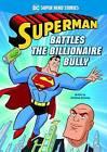 Superman Battles the Billionaire Bully by Matthew K. Manning (Paperback, 2017)