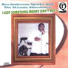 I Got Something Money Can't Buy * by Rev. Anderson Sparks (CD, Mar-2003, CD