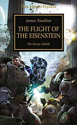 The Flight of the Eisenstein The Horus Heresy