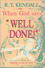 When God Says Well Done! by R. T. Kendall (Paperback, 1993)