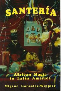 SANTERIA-African-Magic-in-Latin-America-by-Migene-Gonzalez-Wippler-Beliefs-NEW