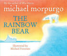 The Rainbow Bear by Michael Foreman, Michael Morpurgo (Paperback, 2000)