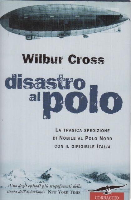 Disastro al polo - Wilbur Cross (Corbaccio)