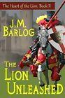 The Lion Unleashed by J M Barlog (Paperback / softback, 2013)