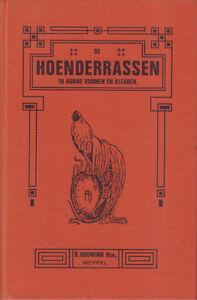 HOENDERRASSEN-IN-HUNNE-VORMEN-EN-KLEUREN-DEEL-1-t-m-4-R-Houwink-Hzn