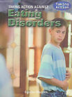 Taking Action Against Eating Disorders by Caroline Warbrick (Paperback / softback, 2009)