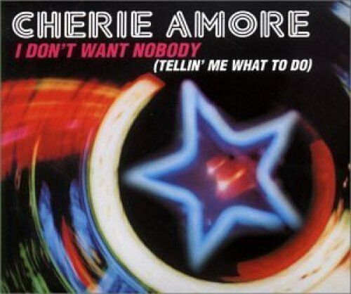 Cherie Amore   Single-CD   I don't want nobody.. (#823532)