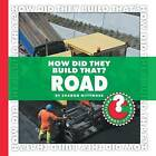 How Did They Build That? Road by Sharon Nittinger (Hardback, 2009)