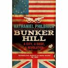 Bunker Hill: A City, a Siege, a Revolution by Nathaniel Philbrick (Paperback, 2014)