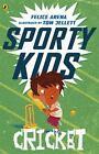 Sporty Kids: Cricket! by Felice Arena (2017, Paperback)