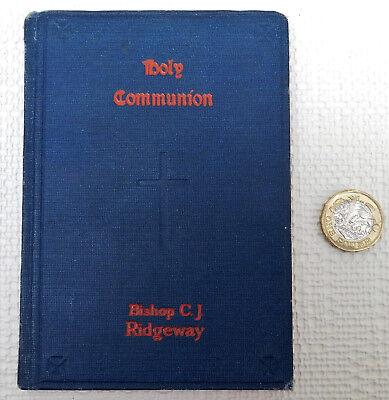 Holy Communion Bishop CJ Ridgeway C of E Anglican church book vintage 1920s 1925