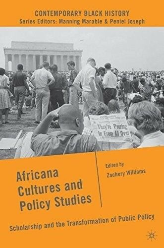 Africana Cultures and Policy Studies: Scholarship and the Transformation of Publ