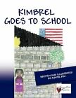 Kimbrel Goes to School 9781456048921 by Auntie Kim Book