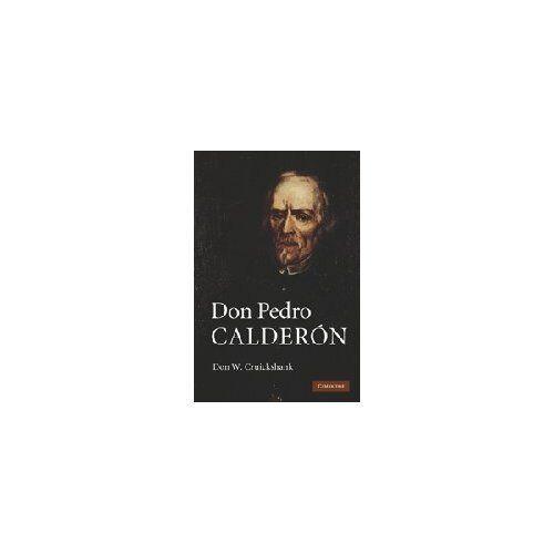 Don Pedro Calder�n Don W. Cruickshank Hardcover Cambridge Univers. 9780521765152