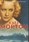 The Shifting Fog by Kate Morton (Paperback, 2007)