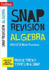Collins Snap Revision: Algebra: AQA GCSE Maths Foundation by Collins GCSE (Paperback, 2016)