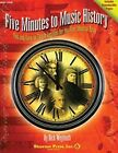Five Minutes to Music History: Fun and Easy-To-Teach Lessons for Four Musical Eras by Rick Weymuth (Paperback / softback, 2008)
