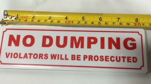 """Quality Product PEEL /& STICK SIGN /""""NO DUMPING VIOLATORS WILL BE PROSECUTED"""