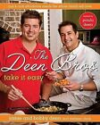 The Deen Bros. Take It Easy: Quick and Affordable Meals the Whole Family Will Love by Jamie Deen, Melissa Clark, Bobby Deen (Hardback, 2009)