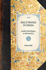 Hall's Travels in Canada: And the United States, in 1816 and 1817 by Francis Hall (Paperback / softback, 2007)