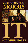 It and Other Stories by Gouverneur Morris (Paperback / softback, 2009)