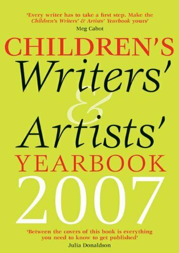 The Children's Writers' and Artists' Yearbook 2007, , Used; Good Book
