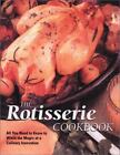 The Rotisserie Cookbook by Running Press Staff (2003, Hardcover)