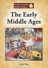 The Early Middle Ages by Adam Woog (Hardback, 2011)