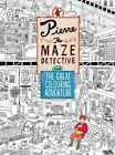 Pierre the Maze Detective and the Great Colouring Adventure by IC4DESIGN, Hiro Kamigaki (Paperback, 2016)