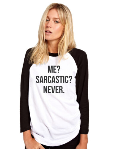 Me Never Funny Hipster Sarcasm Womens Baseball Top Sarcastic