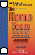 Home Team: How to Live, Love & Work at Home