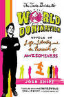 The Teen's Guide to World Domination: Advice on Life, Liberty, and the Pursuit of Awesomeness by Josh Shipp (Paperback / softback)