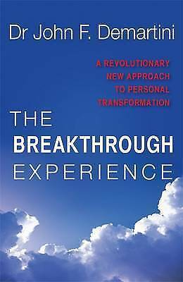 The Breakthrough Experience: A Revolutionary New Approach to Personal