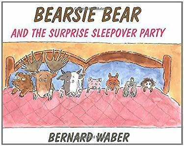 Bearsie Bear and the Surprise Sleepover Party by Waber, Bernard