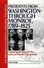 Presidents from Washington Through Monroe, 1789-1825: Debating the Issues in Pro and Con Primary Documents by Amy H. Sturgis (Hardback, 2001)