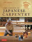 The Genius of Japanese Carpentry: Secrets of an Ancient Craft by Azby Brown (Hardback, 2014)