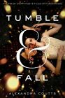 Tumble and Fall by Alexandra Coutts (Paperback, 2014)