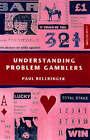 Understanding Problem Gamblers by Paul Bellringer (Paperback, 1999)