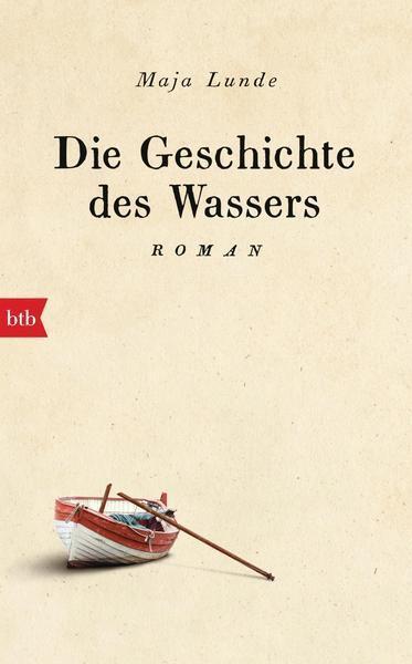 Die Geschichte des Wassers: Roman Gebundene Ausgabe – 19. März 2018