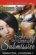 Training an Unruly Submissive [Sensation, Louisiana 1] (Siren Publishing...