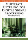 Multirate Filtering for Digital Signal Processing: MATLAB Applications by IGI Global (Hardback, 2009)