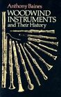 Woodwind Instruments and Their History by Anthony Baines (Paperback, 1992)